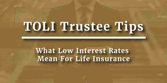 What Low Interest Rates Mean For Life Insurance